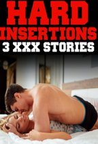 Hard Insertions (3 XXX Stories, Extreme BDSM Hardcore Younger Older Brat Princess Menage Pregnant MILF Waitress Alpha Male Bad Boy MF, MMMMF)