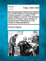 The United States of America Against Charles Swayne, a Judge of the United States in and for the Northern District of Florida.} Upon Articles of Impeachment Presented by the House of Representatives