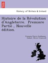 Histoire de La Revolution D'Angleterre. Premiere Partie, Nouvelle Edition.