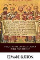 History of the Christian Church in the First Century