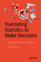 Translating Statistics to Make Decisions