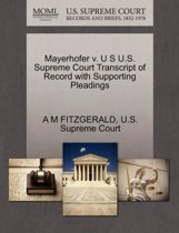 Mayerhofer V. U S U.S. Supreme Court Transcript of Record with Supporting Pleadings