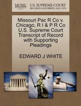 Missouri Pac R Co V. Chicago, R I & P R Co U.S. Supreme Court Transcript of Record with Supporting Pleadings