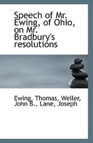 Speech of Mr. Ewing, of Ohio, on Mr. Bradbury's Resolutions