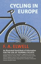 Cycling in Europe - An Illustrated Hand-Book of Information for the use of Touring Cyclists - Containing also Hints for Preparation, Suggestions Concerning Baggage, Expenses, Routes, Hotels, and a List of Famous Cycling Tours in England, Ireland, France,