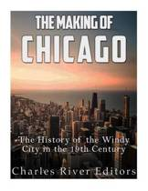 The Making of Chicago