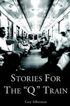 Stories For The  Q  Train