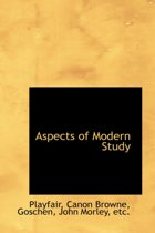 Aspects of Modern Study