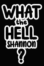 What the Hell Shannon?