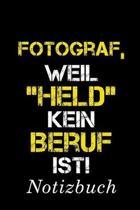 Fotograf Weil Held Kein Beruf Ist Notizbuch: - Notizbuch mit 110 linierten Seiten - Format 6x9 DIN A5 - Soft cover matt -