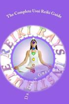 The Complete Usui Reiki Guide