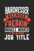 Hairdresser Because Freakin' Miracle Worker Is Not an Official Job Title