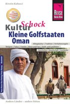 Reise Know-How KulturSchock Kleine Golfstaaten und Oman (Qatar, Bahrain, Vereinigte Arabische Emirate inkl. Dubai und Abu Dhabi)