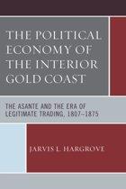 The Political Economy of the Interior Gold Coast