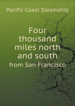 Four Thousand Miles North and South from San Francisco
