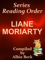 Liane Moriarty: Series Reading Order - with Summaries & Checklist