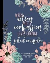 When Action Meets Compassion Lives Change School Counselor 2019-2020 Academic Planner Weekly And Monthly Aug-Jul