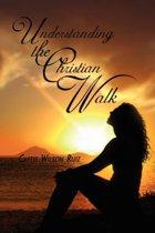 Understanding the Christian Walk