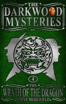 The Darkwood Mysteries (4): The Wrath of the Dragon