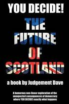 You Decide! the Future of Scotland