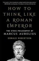 Boek cover How to Think Like a Roman Emperor van Donald Robertson