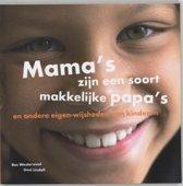 Mama'S Zijn Een Soort Makkelijke Papa'S