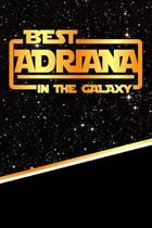The Best Adriana in the Galaxy