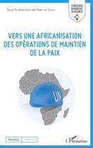 Vers une africanisation des opérations de maintien de la paix