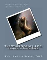 The Other Side of L.I.F.E. Living in Faith Ever
