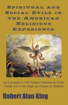 Spiritual and Social Evils in the American Religious Experience as Conveyed in This Present Darkness by Frank Peretti and In His Steps by Charles M. Sheldon