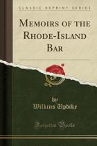 Memoirs of the Rhode-Island Bar (Classic Reprint)