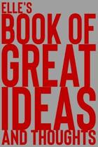 Elle's Book of Great Ideas and Thoughts: 150 Page Dotted Grid and individually numbered page Notebook with Colour Softcover design. Book format: 6 x 9
