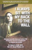 I Always Sit with My Back to the Wall