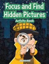 Focus and Find Hidden Pictures Activity Book