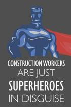 Construction Workers Are Just Superheroes in Disguise