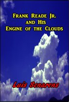 Frank Reade Jr. and His Engine of the Clouds