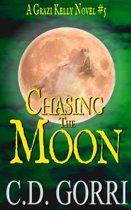 Chasing The Moon: A Grazi Kelly Novel 5