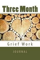 Three Month Grief Work Journal
