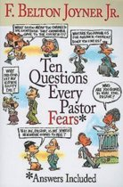 Ten Questions Every Pastor Fears