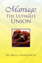 Marriage, the Ultimate Union