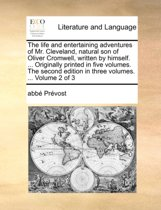 The Life and Entertaining Adventures of Mr. Cleveland, Natural Son of Oliver Cromwell, Written by Himself. ... Originally Printed in Five Volumes. the Second Edition in Three Volumes. ... Volume 2 of 3