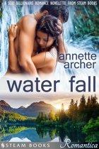Water Fall - A Sexy Billionaire Romance Novelette from Steam Books