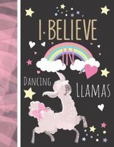 I Believe In Dancing Llamas: Llama Gift For Girls - Art Sketchbook Sketchpad Activity Book For Kids To Draw And Sketch In