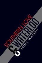 Southern Love & Waterloo