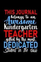 This Journal belongs to an Awesome Kindergarten Teacher