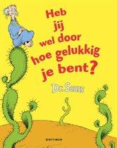 Dr. Seuss - Heb jij wel door hoe gelukkig je bent?