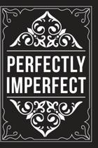 Perfectly Imperfect: Sarcastic blank lined journal, Funny 6''X9'' gift notebook for Mom, Best Friend, Coworkers. (great alternative to a card