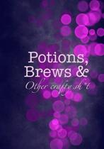 Potions, Brews & Other crafty sh*t
