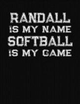 Randall Is My Name Softball Is My Game: Softball Themed College Ruled Compostion Notebook - Personalized Gift for Randall