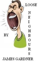 Loose Neighbours